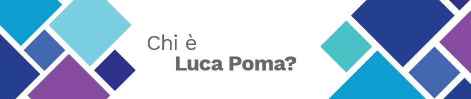 Chi è Luca Poma?